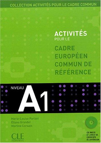 activit 233 s pour le cadre europ 233 en commun de r 233 f 233 rence niveau a1 avec cd audio et corrig 233 s parinfo