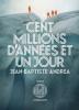 Andrea : Cent millions d'années et un jour (roman)