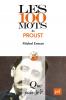 Erman : Les 100 mots de Proust (2e éd.)