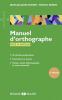 Manuel d'orthographe. 60 dictées progressives avec exercices et corrigés