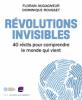 Révolutions invisibles - 40 récits pour comprendre le monde qui vient