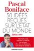 Boniface : 50 idées reçues sur l'état du monde (éd. 2020)