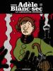 Adèle Blanc-sec 9 : Le Labyrinthe infernal (première partie)