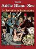 Adèle Blanc-sec 5 : Le Secret de la salamandre