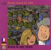 Anne dans la ville - Anne in der Stadt (français-allemand)