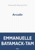 Bayamack-Tam : Arcadie (Prix du Livre Inter 2019)