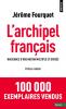 Fourquet : L'archipel français. Naissance d'une nation multiple et divisée (Prix du livre politique 2019)