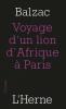 Balzac : Voyage d'un lion d'Afrique à Paris