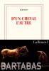 Bartabas : D'un cheval l'autre
