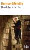 Melville : Bartleby le scribe