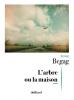 Begag : L'arbre ou la maison