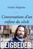 Beigbeder : Conversations d'un enfant du siècle