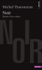 Pastoureau : Noir. Histoire d'une couleur