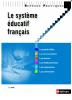 Le système éducatif français  (nouv. éd.)