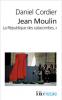 Cordier : Jean Moulin. La République des catacombes T2