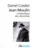 Cordier : Jean Moulin. La République des catacombes 1+2 (coffret)