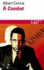Camus : A Combat. éditoriaux et articles d'Albert Camus (1944-1947)