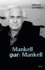 Jacobsen : Mankell (par) Mankell. Un portrait