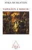 Muhlstein : Napoléon à Moscou
