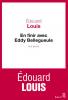 Louis : En finir avec Eddy Bellegueule
