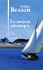 Besson : La maison atlantique
