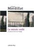 Mordillat : Le miroir voilé