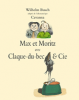 Busch : Max et Moritz avec Claque-du-bec & Cie