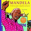 Mandela - l'Africain multicolore (éd. hommage)