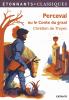 Chrétien de Troyes : Perceval ou le Conte du Graal