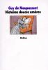 Maupassant : Histoires douces amères