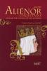 Weir : Aliénor d'Aquitaine . Reine de coeur et de colère