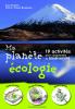 Ma planete écologie - 19 activités pour comprendre la biodiversité