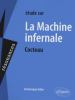 Etude sur : Cocteau : La machine infernale (nouv. éd.)