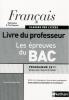 Français - Les épreuves du BAC 2011. Livre du professeur