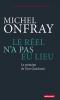 Onfray : Le réel n'a pas eu lieu. Le principe de Don Quichotte