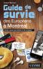 Guide de survie des Européens à Montreal (nouv. éd.)