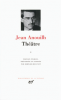 Anouilh : Théâtre tome I
