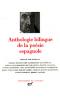 Anthologie bilingue de la poésie espagnole