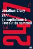 Crary : 24/7 - Le capitalisme à l'assaut du sommeil. 24 heures sur vingt-quatre - 7 jours sur sept