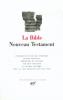 La Bible. Le Nouveau Testament