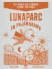 Lunaparc en pyjamarama + Grille