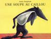 Vaugelade : Une soupe au caillou
