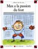 Max et Lili 21 : Max a la passion du foot