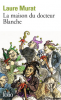 Murat : La maison du docteur Blanche (Histoire d'un asyle et de ses pensionnaires
