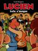 Lucien 06 : Lulu s'maque