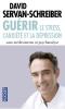 Servan-Schreiber : Guérir le stress, anxiété et la dépression sans médicaments ni psychanalyse