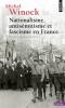 Winock: Nationalisme, antisémitisme et fascisme en France (édition revue et augmentée)