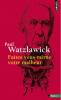 Watzlawick : Faites-vous même votre malheur (nouv. éd.)