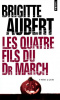 Aubert : Les quatre fils du Dr. March