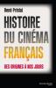 Predal : Histoire du cinéma français. Des origines à nos jours